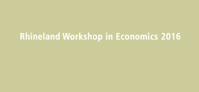 Rhineland Workshop in Economics 2016